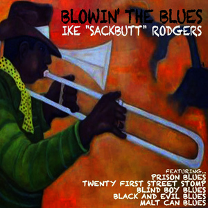 "Albumcover Ike Rodgers - Ike ""Sackbutt"" Rodgers Blowin' the Blues"