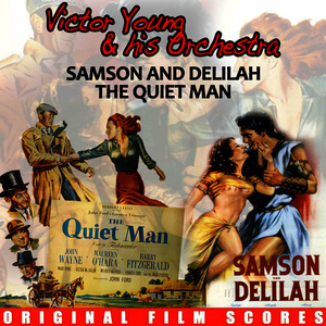 Albumcover Victor Young And His Orchestra - Samson and Delilah / The Quiet Man (Original Film Scores)