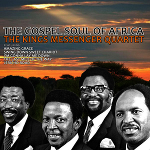 Albumcover The Kings Messenger Quartet - The Gospel Soul of Africa
