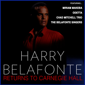 Albumcover Harry Belafonte - Harry Belafonte Returns to Carnegie Hall (Live)