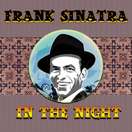 Frank Sinatra - In The Night