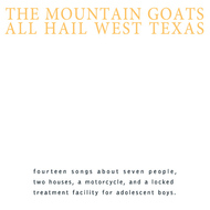 The Mountain Goats - All Hail West Texas (Remastered)