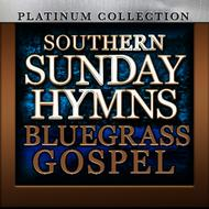 Albumcover The Platinum Collection Band - Southern Sunday Hymns: Blugrass Gospel