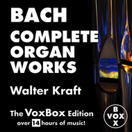 Albumcover Walter Kraft - Bach: Complete Organ Works (The VoxBox Edition)