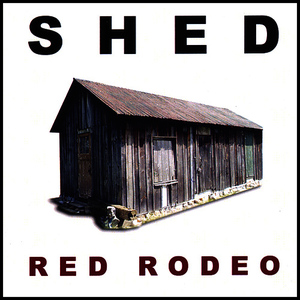 Albumcover Shed - Red Rodeo