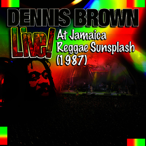 Albumcover Dennis Brown - Live! At Jamaica Reggae Sunsplash (1987)