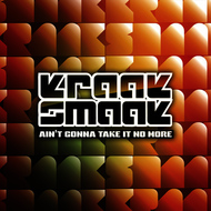 Albumcover Kraak & Smaak - Aint Gonna Take It No More
