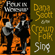 Dana Scott & The Crown Folk - Sing Folk in Worship