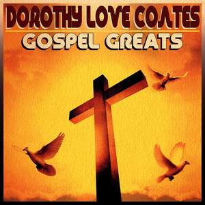Albumcover Dorothy Love Coates - Gospel Greats