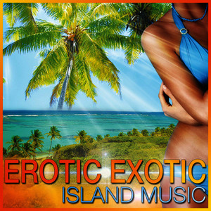 Albumcover Various Artists - Erotic Exotic Island Music