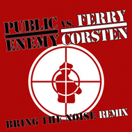 Public Enemy - Bring The Noise Remix