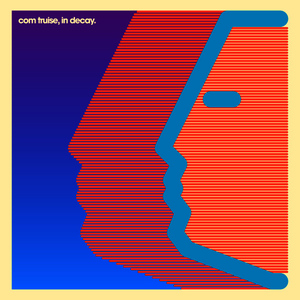 Albumcover Com Truise - In Decay