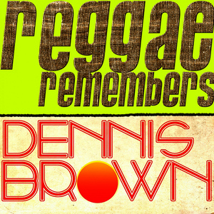 Albumcover Dennis Brown - Reggae Remembers Dennis Brown Greatest Hits