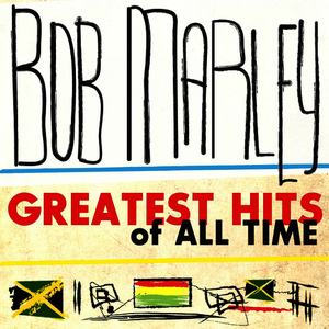 Albumcover Bob Marley - Bob Marley: Greatest Hits of All Time