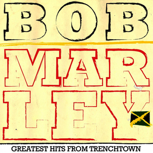 Albumcover Bob Marley - Bob Marley Greatest Hits from Trenchtown