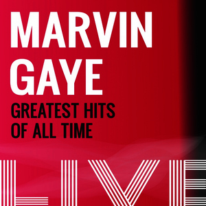 Albumcover Marvin Gaye - Marvin Gaye: Greatest Hits of All Time (Live)
