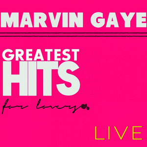 Albumcover Marvin Gaye - Greatest Hits for Lovers (Live)