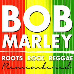 Albumcover Bob Marley - Roots Rock Reggae Remembered