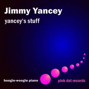 Albumcover Jimmy Yancey - Yancey's Stuff - Boogie-Woogie Piano
