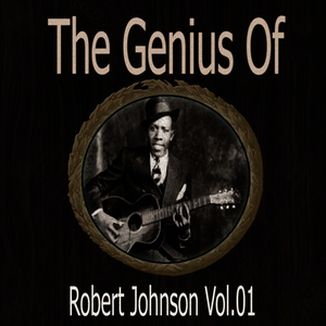 Albumcover Robert Johnson - The Genius of Robert Johnson Vol 01