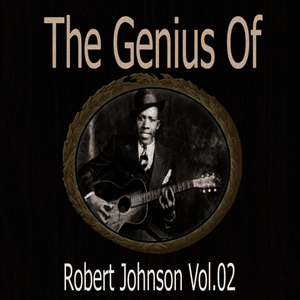 Albumcover Robert Johnson - The Genius of Robert Johnson Vol 02