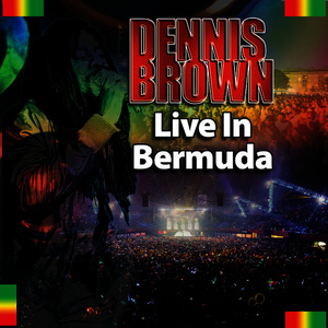 Albumcover Dennis Brown - Live! In Bermuda