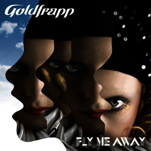Albumcover Goldfrapp - Fly Me Away