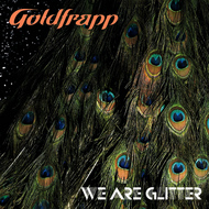 Albumcover Goldfrapp - We Are Glitter