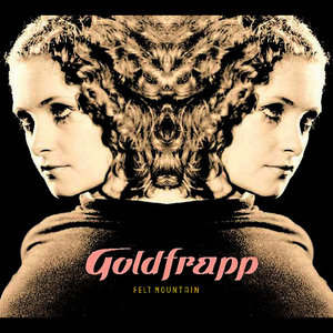 Albumcover Goldfrapp - Felt Mountain
