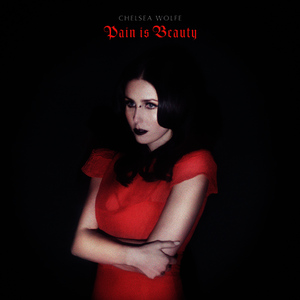 Albumcover Chelsea Wolfe - Pain Is Beauty