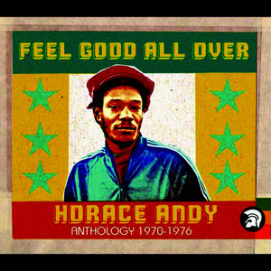 Albumcover Horace Andy - Feel Good All Over: Anthology 1970-1976