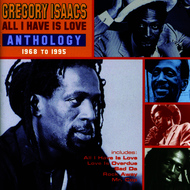Albumcover Gregory Isaacs - All I Have Is Love