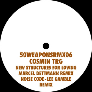 Albumcover Cosmin TRG - New Structures for Loving (Marcel Dettmann Remix) / Noise Code (Lee Gamble Remix)