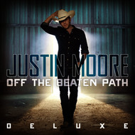 Justin Moore - Off The Beaten Path (Deluxe Edition)