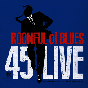 Albumcover Roomful Of Blues - 45 Live