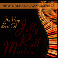 Albumcover Jelly Roll Morton - New Orleans Jazz Classics: The Very Best of Jelly Roll Morton