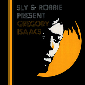 Albumcover Gregory Isaacs - Sly & Robbie Present Gregory Isaacs