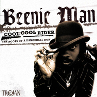 Beenie Man - Cool Cool Rider - The Roots of a Dancehall Don