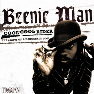 Albumcover Beenie Man - Cool Cool Rider - The Roots of a Dancehall Don