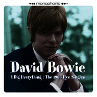 David Bowie - I Dig Everything the 1966 Pye Singles