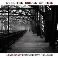 Albumcover Paul Simon - Over the Bridge of Time: A Paul Simon Retrospective (1964-2011)