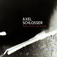 Albumcover Axel Schlosser - Tales from the South
