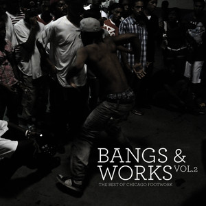 Albumcover Various Artists - Bangs & Works Vol. 2 (The Best of Chicago Footwork)