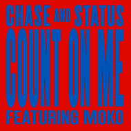 Chase & Status / Moko - Count On Me (Remixes)