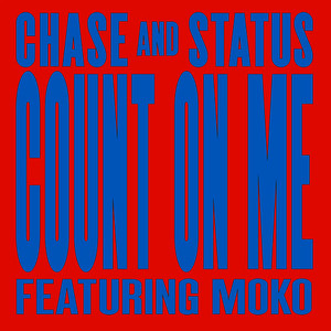 Albumcover Chase & Status / Moko - Count On Me (Remixes)