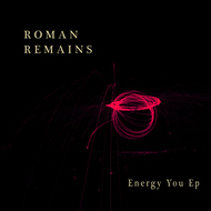 Roman Remains - Energy You - EP