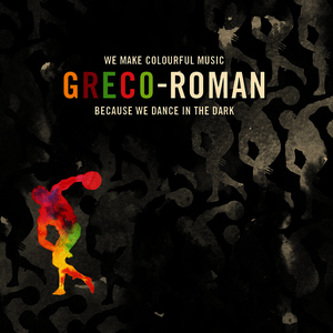 Albumcover Various Artists - Greco-Roman - We Make Colourful Music Because We Dance in the Dark