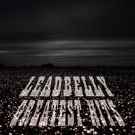 Leadbelly - Leadbelly Greatest Hits