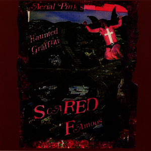 Albumcover Ariel Pink's Haunted Graffiti - Scared Famous