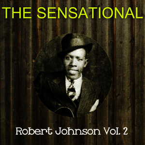 Albumcover Robert Johnson - The Sensational Robert Johnson Vol 02
